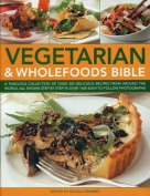 Vegetarian and Wholefoods Bible