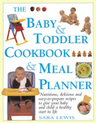 The Baby & Toddler Cookbook & Meal Planner