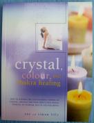 Crystal, Colour and Chakra Healing