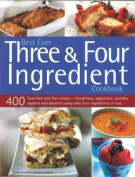 Best Ever 3 and 4 Ingredient Cookbook