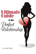 Ultimate Guide to the Perfect Relationship