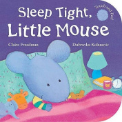 Sleep Tight, Little Mouse [Board book]