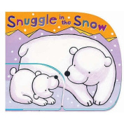 Snuggle in the Snow [Board book]