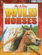 Born Free How to Draw Wild Horses