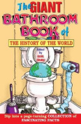 The Giant Bathroom Book of the History of the World