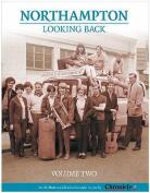 Northampton Looking Back: v. 2