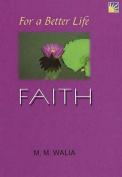 For a Better Life - Faith