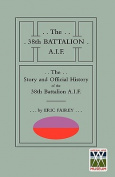 STORY AND OFFICIAL HISTORY of the 38th BATTALION A.I.F.