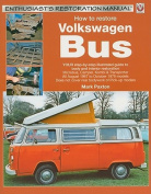 How to Restore Volkswagen (bay Windows) Bus