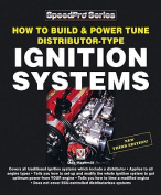 How to Build and Power Tune Distributor-type Ignition Systems