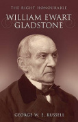 The Right Honourable William Ewart Gladstone
