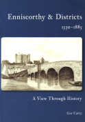 Enniscorthy and  Districts 1530-1885