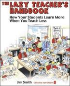 The Lazy Teacher's Handbook