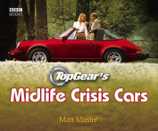 Top Gear's Midlife Crisis Cars