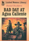 Bad Day at Agua Caliente