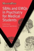 SBAs and EMQs in Psychiatry for Medical Students