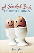 A Cheerful Book of Misfortunes