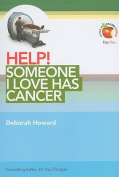 Help! Someone I Love Has Cancer