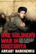 One Soldier's War in Chechnya