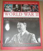 Ultimate Illustrated History of World War 2