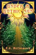 Under a Gothic Sun