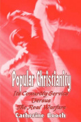 Popular Christianity - Its Cowardly Service Versus the Real Warfare
