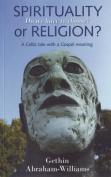 Spirituality or Religion?