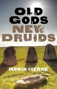 Old Gods, New Druids