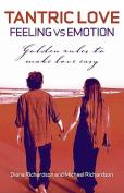 Tantric Love - Feeling vs Emotion