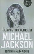 The Resistible Demise of Michael Jackson