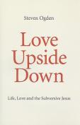 Love Upside Down