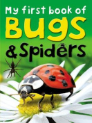 My First Book of Bugs and Spiders (My First Book of...