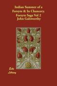 Indian Summer of a Forsyte & In Chancery. Forsyte Saga Vol 2