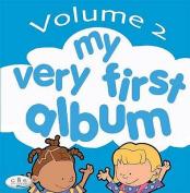 My Very First Album: v. 2 [Audio]