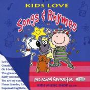 Kids Love Songs and Rhymes  [Audio]