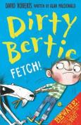Fetch! (Dirty Bertie)