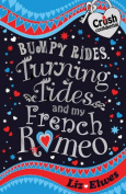 Bumpy Rides, Turning Tides and My French Romeo