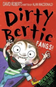 Fangs! (Dirty Bertie)