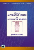 A Guide to Alternative Health and Alternative Remedies