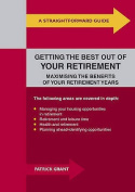 Straightforward Guide To Getting The Best Out Of Your Retirement