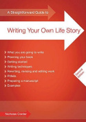 A Straightforward Guide to Writing Your Own Life Story