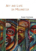 Art and Life in Melanesia
