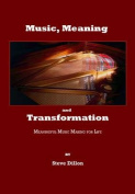 Music, Meaning and Transformation