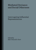 Mediated Deviance and Social Otherness