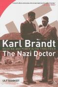 Karl Brandt - The Nazi Doctor