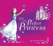How to be the Perfect Princess