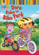 Dora Rides to Bike Park (Dora the Explorer) [Board book]