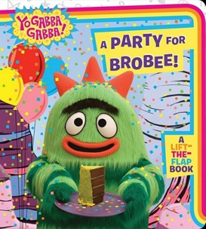 A Party for Brobee! (Yo Gabba Gabba! (Board)) Farrah McDoogle