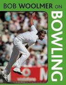 Bob Woolmer on Bowling