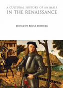 A Cultural History of Animals in the Renaissance